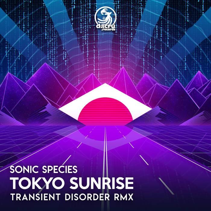 Dacru Records - SONIC SPECIES - Tokyo Sunrise (Transient Disorder Remix)