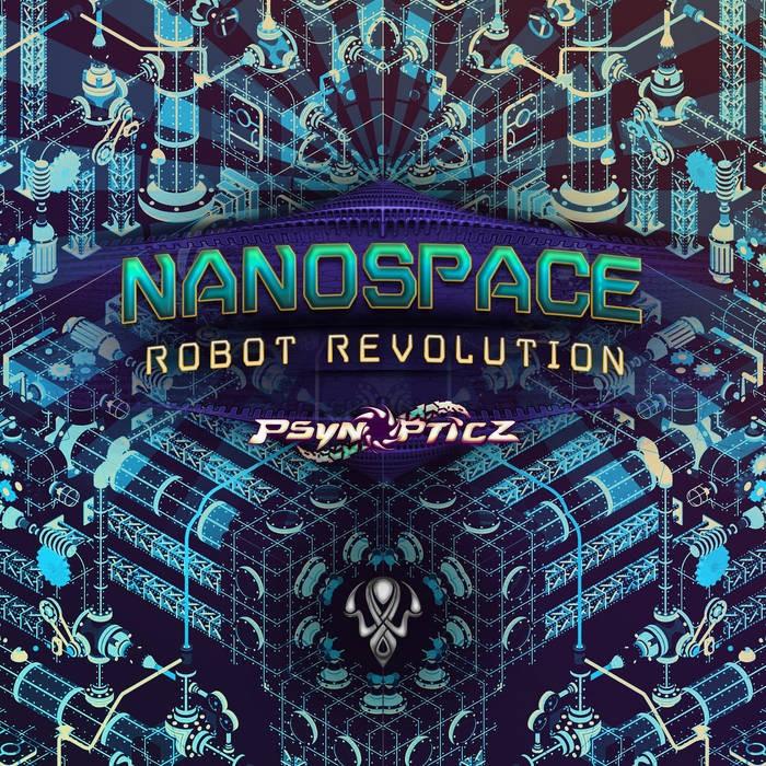 Psynopticz Records - NANOSPACE - Robot Revolution