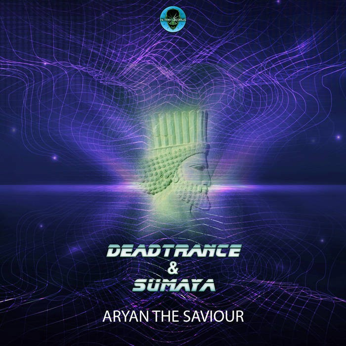 Hi-Trip Records - DEADTRANCE, SUMAYA - Aryan The Saviour