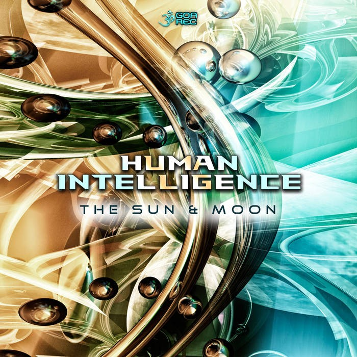 Goa Records - HUMAN INTELLIGENCE - The Sun & Moon