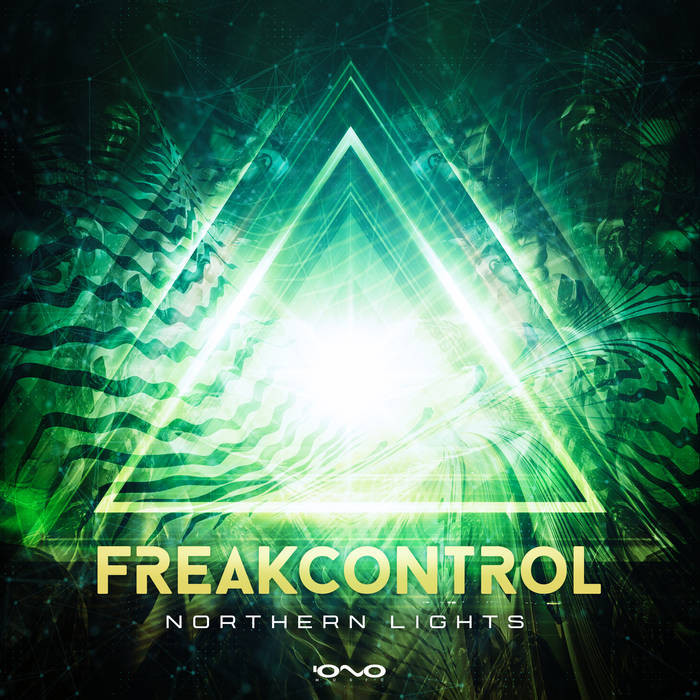 Iono Music - FREAK CONTROL - Northern Lights