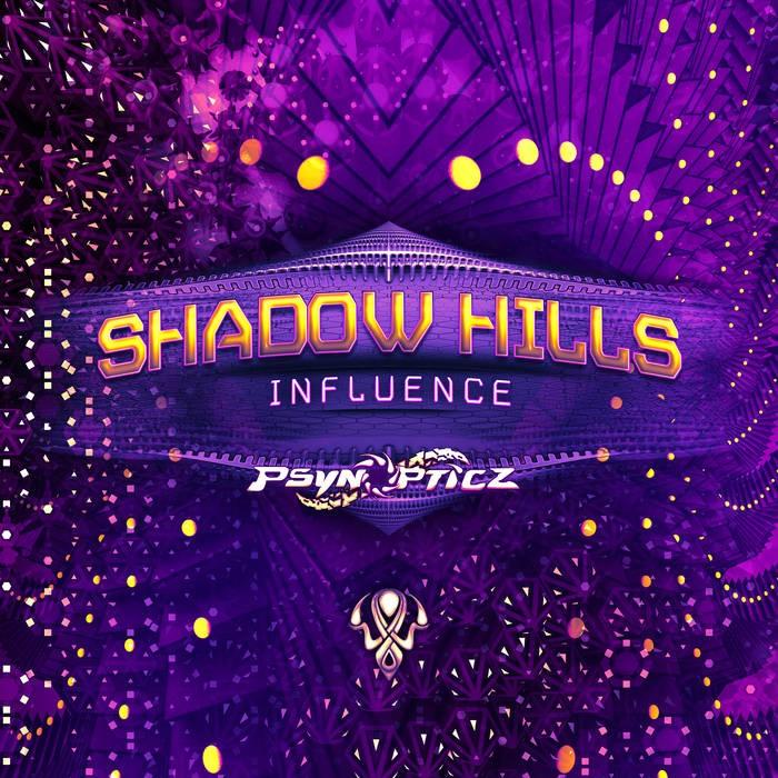 Psynopticz Records - SHADOW HILLS - Influence