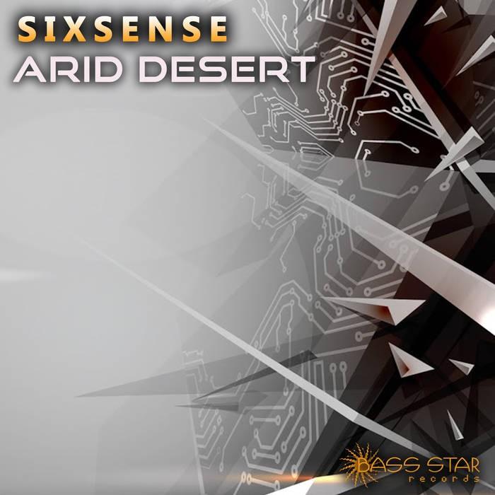 Bass-Star Records - SIXSENSE - Arid Desert