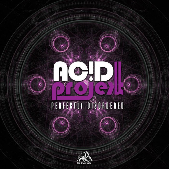 Digital Drugs Coalition - ACIDPROJEKT - Perfectly Disordered