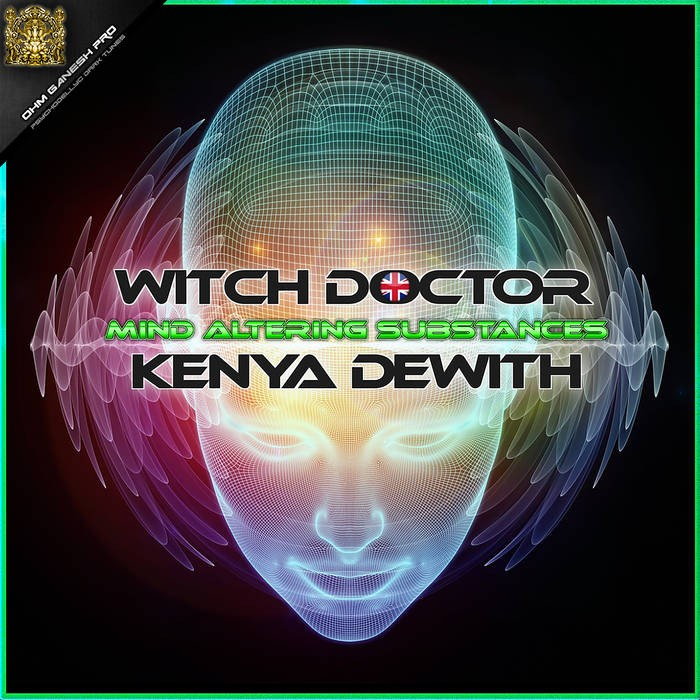 Ohm Ganesh Pro - WITCH DOCTOR, KENYA DEWITH - Mind Altering Substances