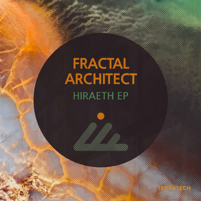 IBOGATECH - FRACTAL ARCHITECT - Hiraeth - EP