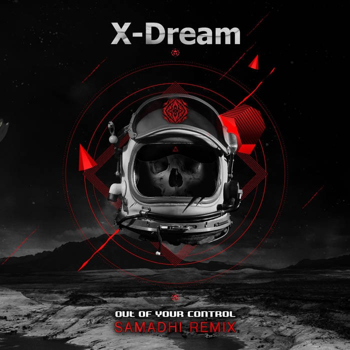 Sangoma Records - X-DREAM - Out of your Control (Samadhi Remix)