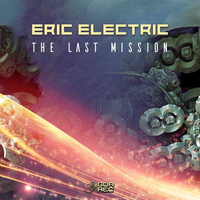 Goa Records - ERIC ELECTRIC - The Last Mission