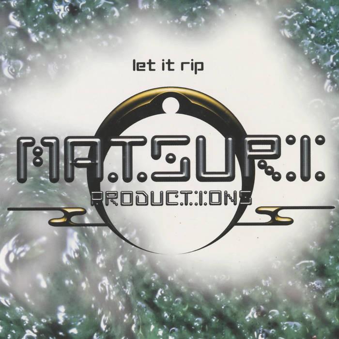 Matsuri Digital - .Various - Matsuri Classics Vol.1 - Let It Rip