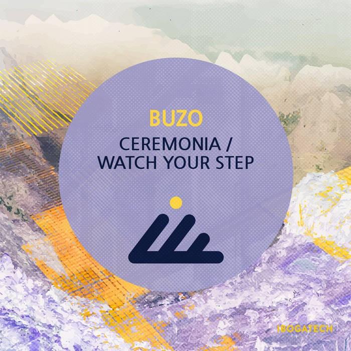 IBOGATECH - BUZO - Ceremonia / Watch Your Step