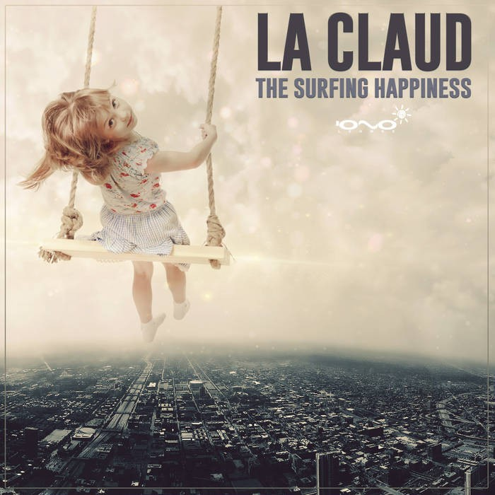 Iono Music - LA CLAUD - The Surfing Happiness