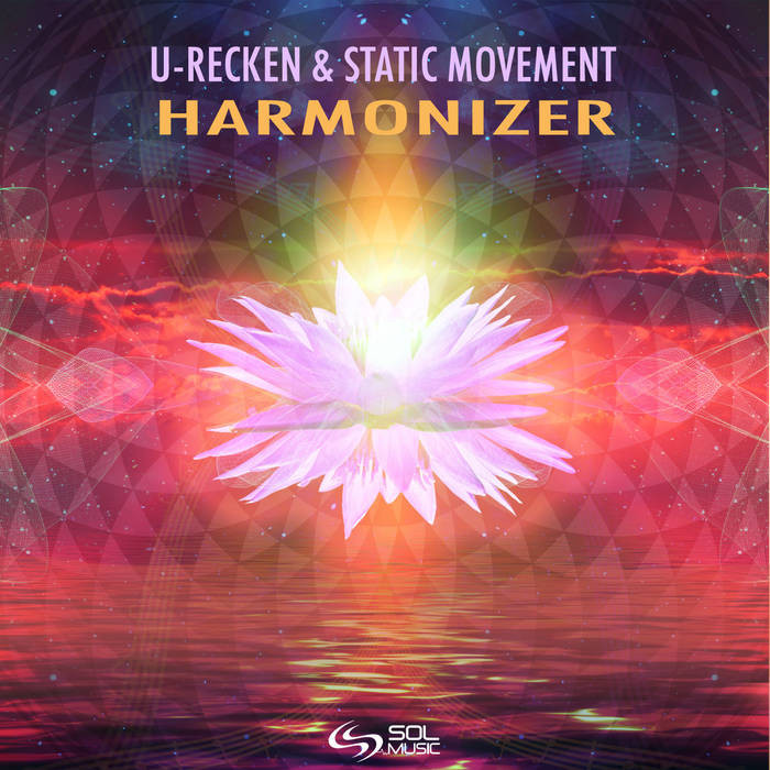 Sol Music - STATIC MOVEMENT, U-RECKEN - Harmonizer