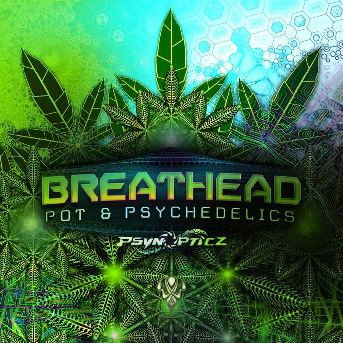 Psynopticz Records - BREATHEAD - Pot & Psychedelics