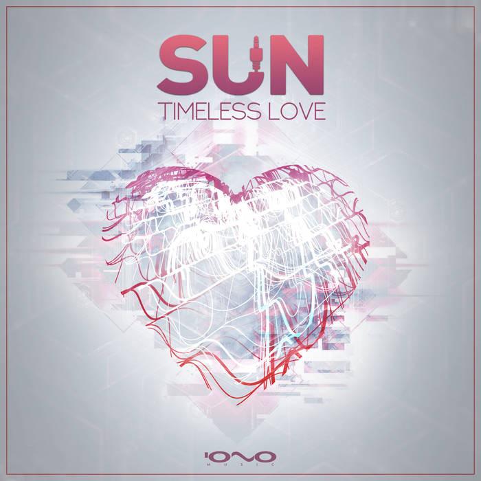 Iono Music - SUN (GR) - Timeless Love