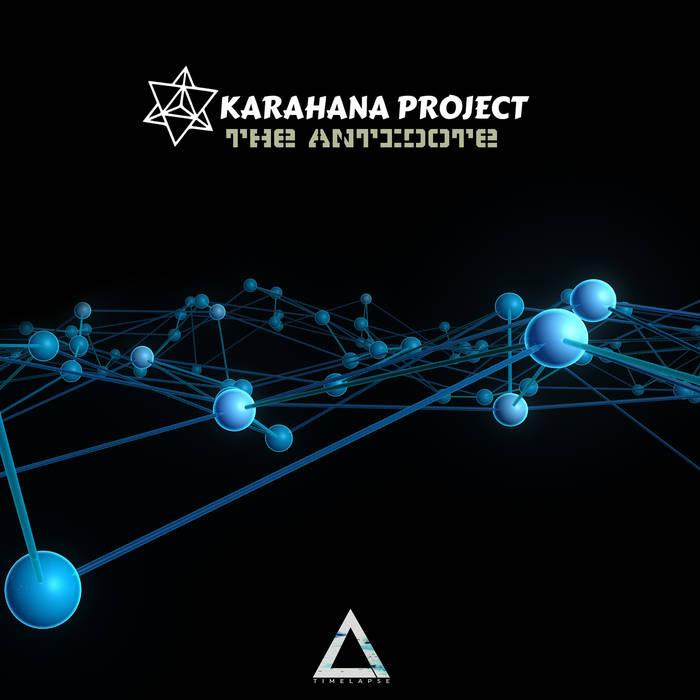 Timelapse Records - KARAHANA PROJECT - Antidote