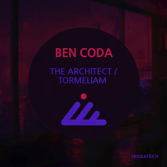 IBOGATECH - BEN CODA - The Architect / Tormeliam