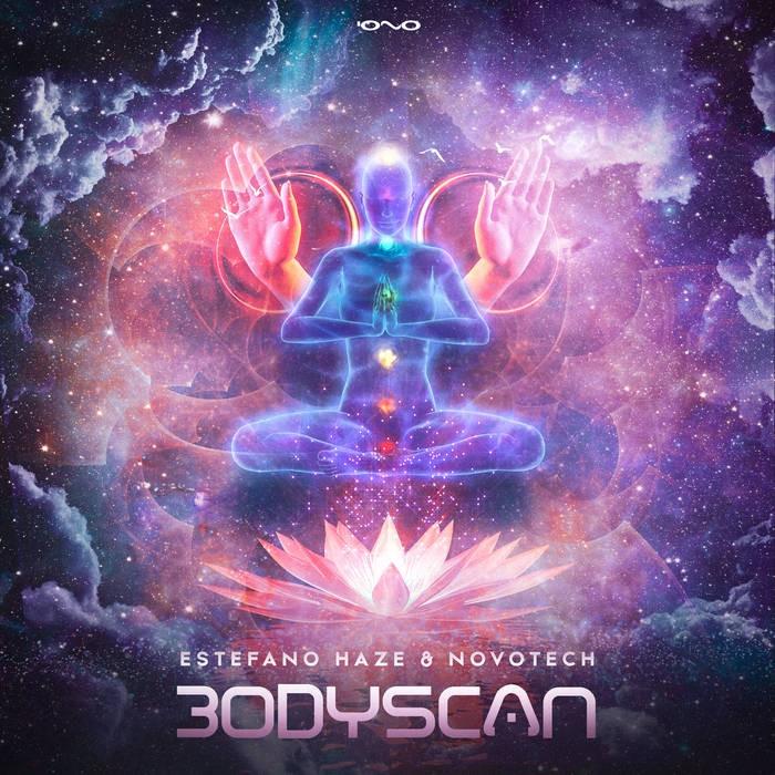 Iono Music - ESTEFANO HAZE, NOVOTECH - Bodyscan