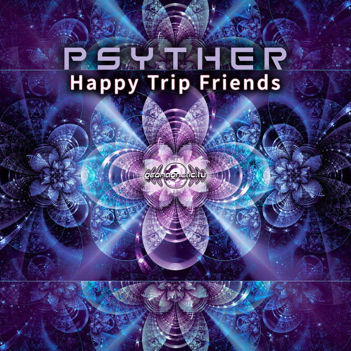 Geomagnetic.tv - PSYTHER - Happy Trip Friends