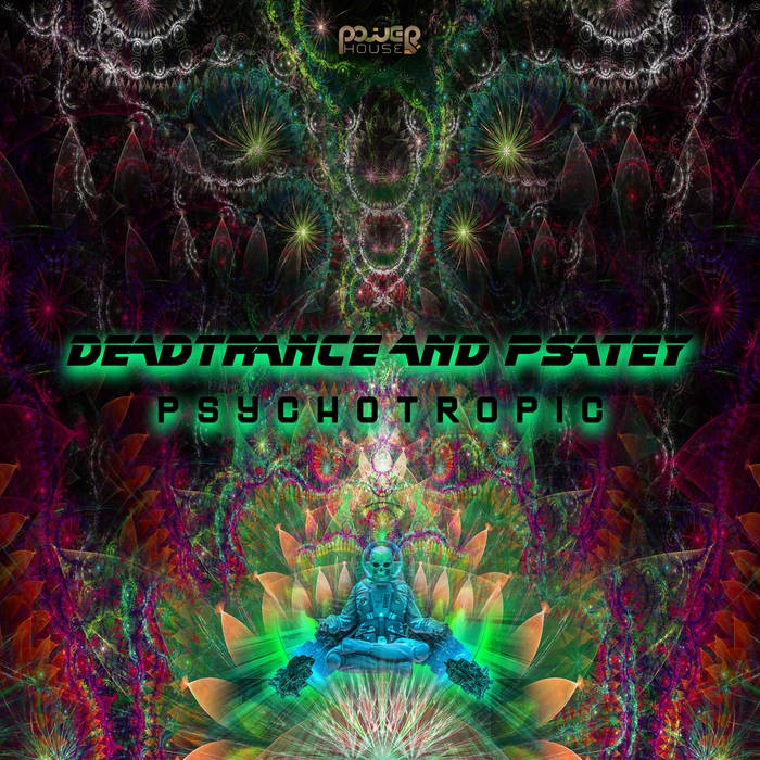 Power House - DEADTRANCE, PSATEY - Psychotropic