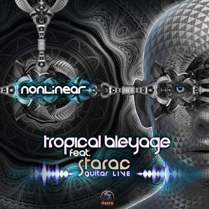 Dacru Records - TROPICAL BLEYAGE, STARAC - Nonlinear