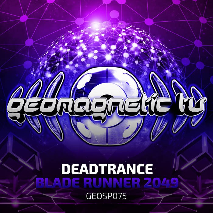 Geomagnetic.tv - DEADTRANCE - Blade Runner 2049