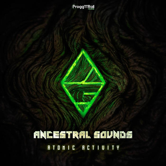 ProggNRoll Records - ANCESTRAL SOUNDS - Atomic Activity