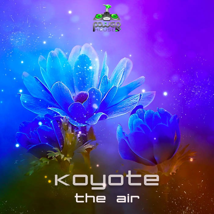 Power House - KOYOTE - The Air