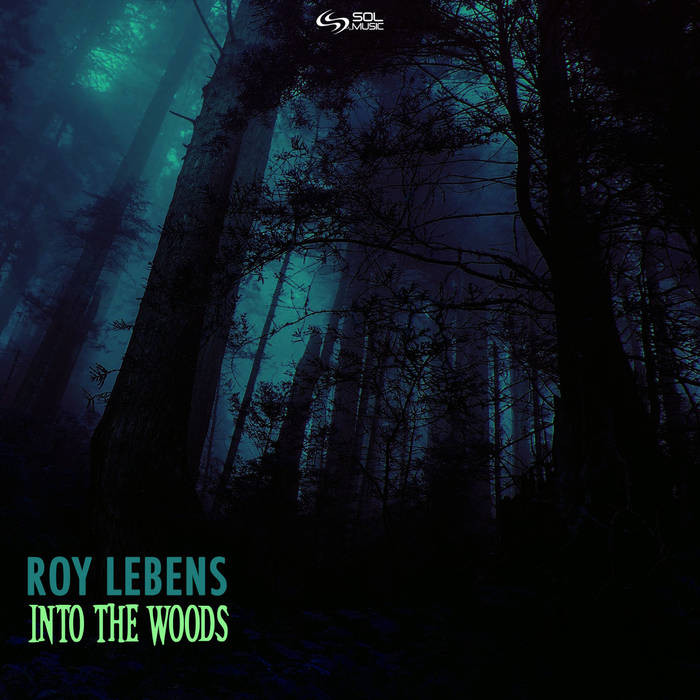 Sol Music - ROY LEBENS - Into the Woods