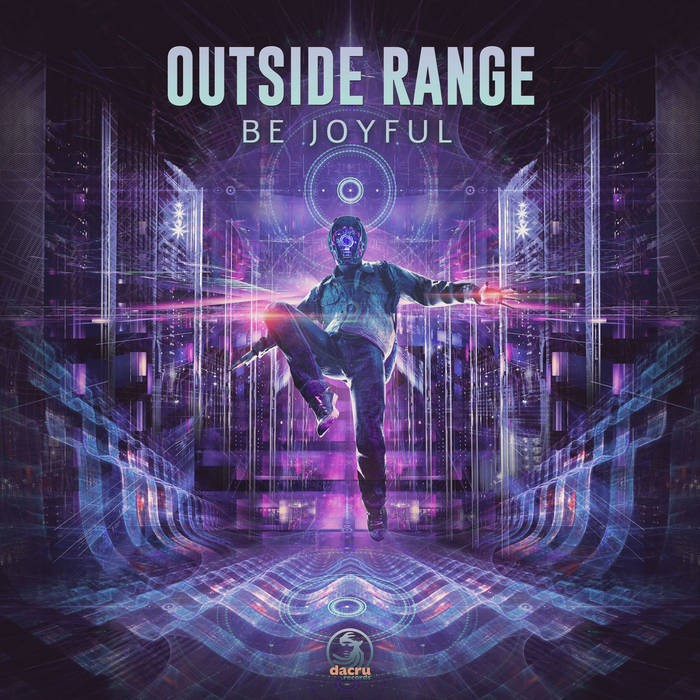Dacru Records - OUTSIDE RANGE - Be Joyful