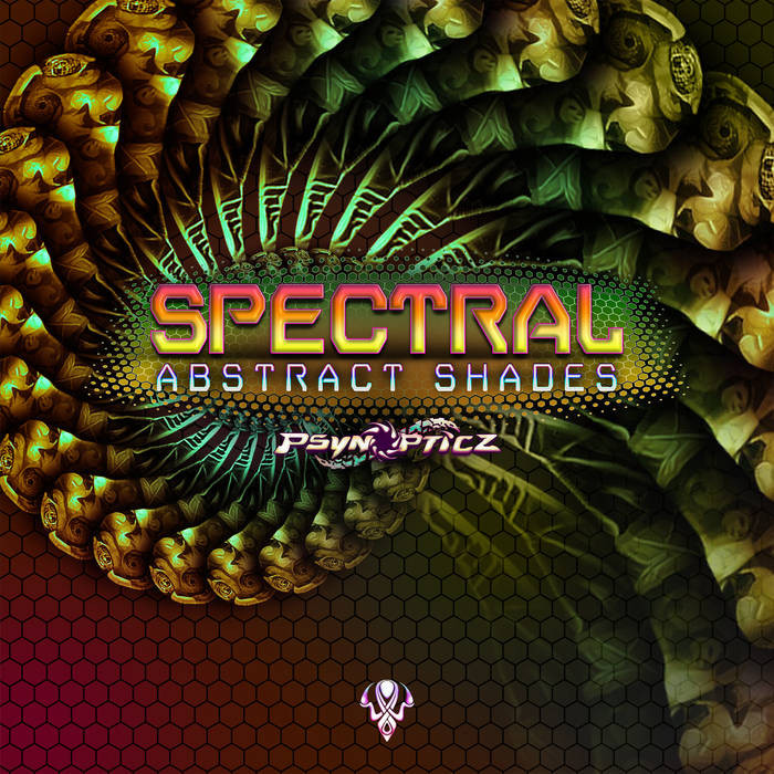 Psynopticz Records - SPECTRAL - Abstract Shades