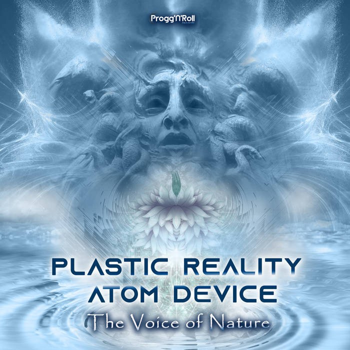 ProggNRoll Records - PLASTIC REALITY, ATOM DEVICE - The Voice Of Nature