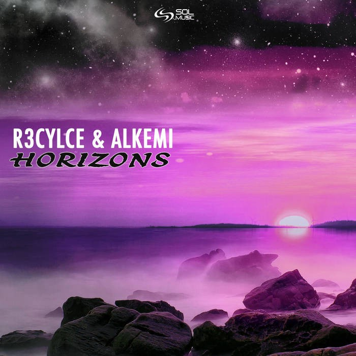 Sol Music - R3CYCLE, ALKEMI - Horizons