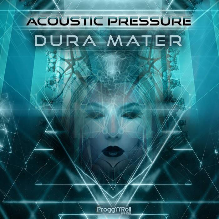 ProggNRoll Records - ACOUSTIC PRESSURE - Dura Mater