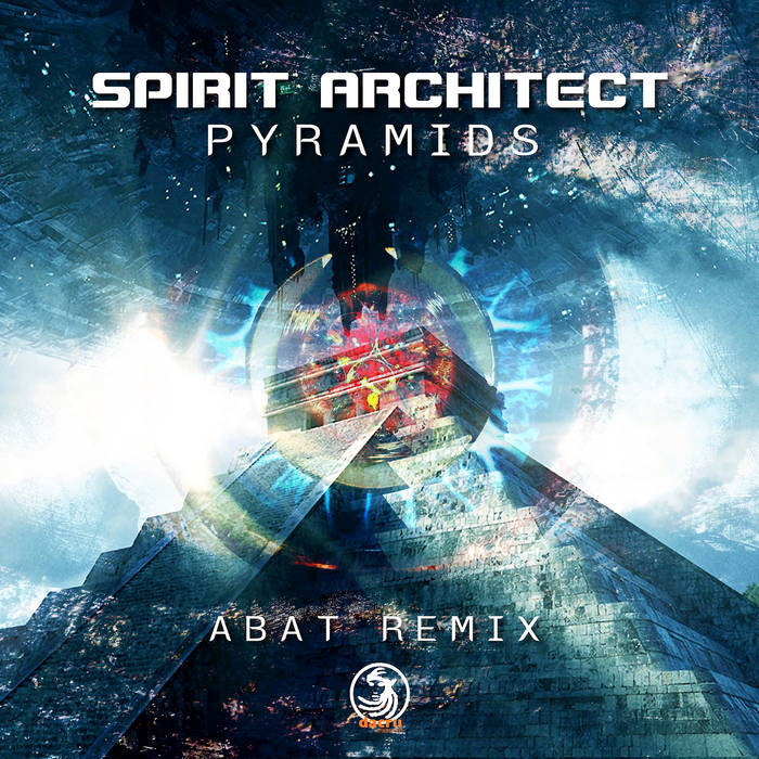 Dacru Records - SPIRIT ARCHITECT - Pyramids (Abat Remix)