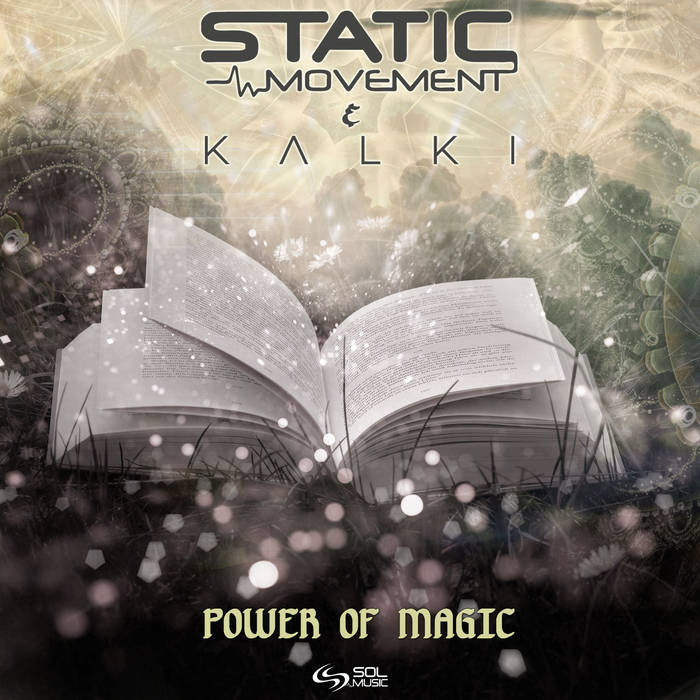 Sol Music - STATIC MOVEMENT, KALKI - Power of Magic
