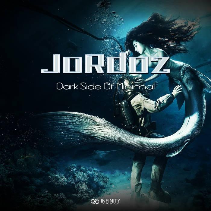 Infinity Tunes Records - JORDOZ - Dark Side Of Minimal
