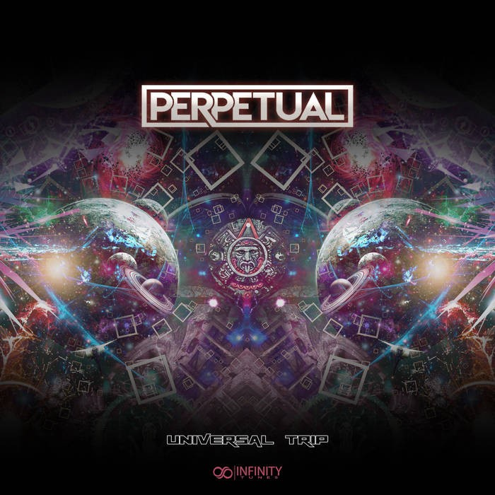 Infinity Tunes Records - PERPETUAL - UNIVERSAL TRIP