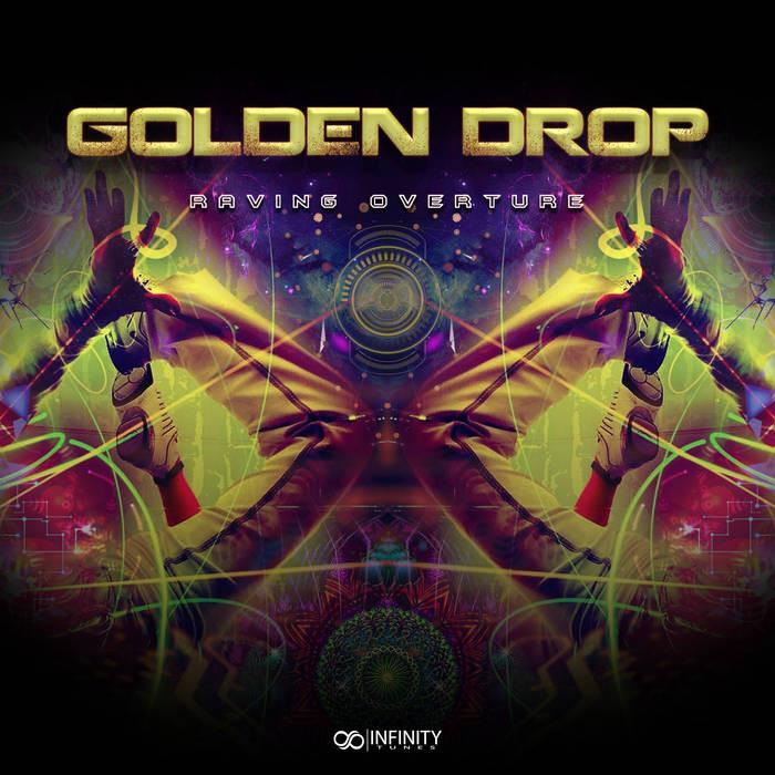 Infinity Tunes Records - GOLDEN DROP - RAVING OVERTURE