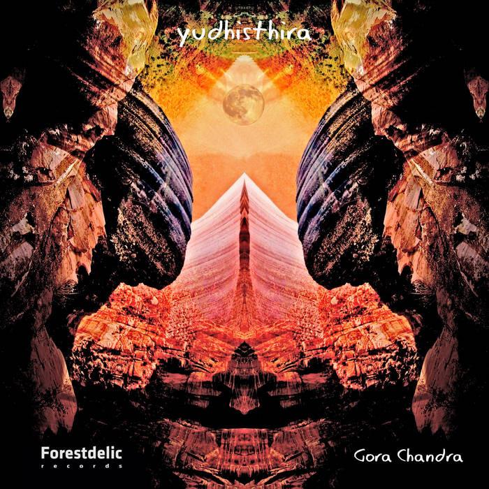 Forestdelic Records - YUDHISTHIRA - Gora Chandra