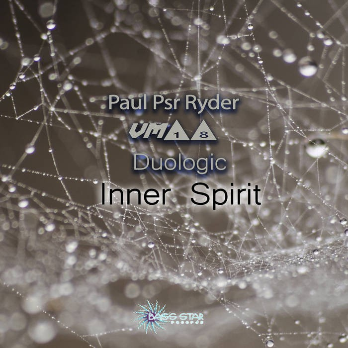 Bass-Star Records - PAUL PSR RYDER, VM18, DUOLOGIC - Inner Spirit
