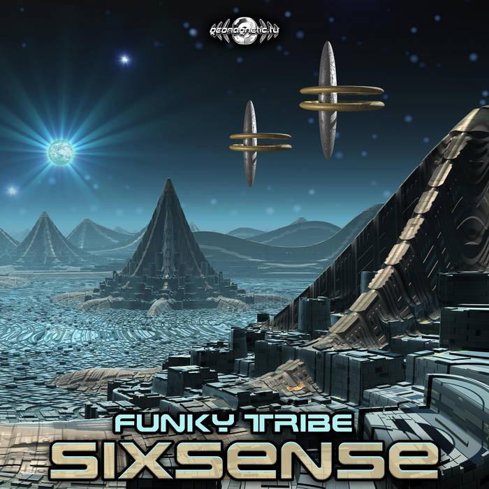 Geomagnetic.tv - SIXSENSE - Funky Tribe