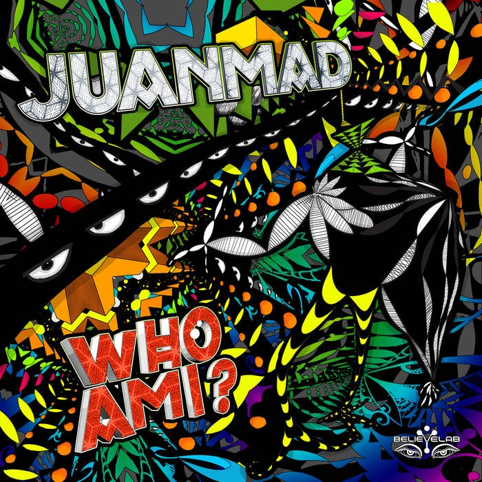 Believe Lab - JUANMAD - Who Am I