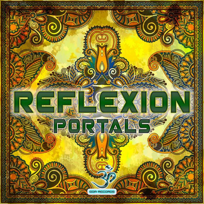 Goa Records - REFLEXION - Portals