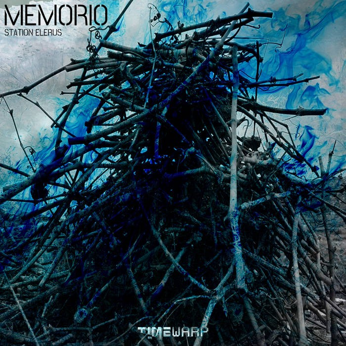 Timewarp Records - MEMORIO - Station Elerus
