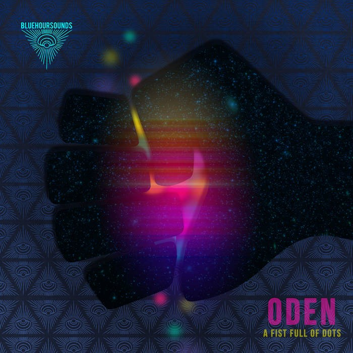 Blue Hour Sounds - ODEN - A Fist full of Dots