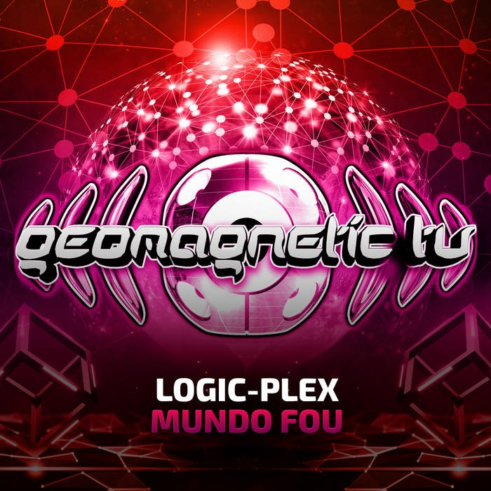 Geomagnetic.tv - LOGIC PLEX - Mundo Fou