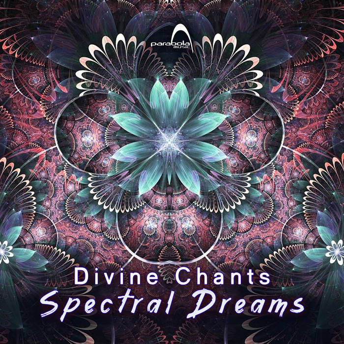 Parabola Music - SPECTRAL DREAMS - Divine Chants