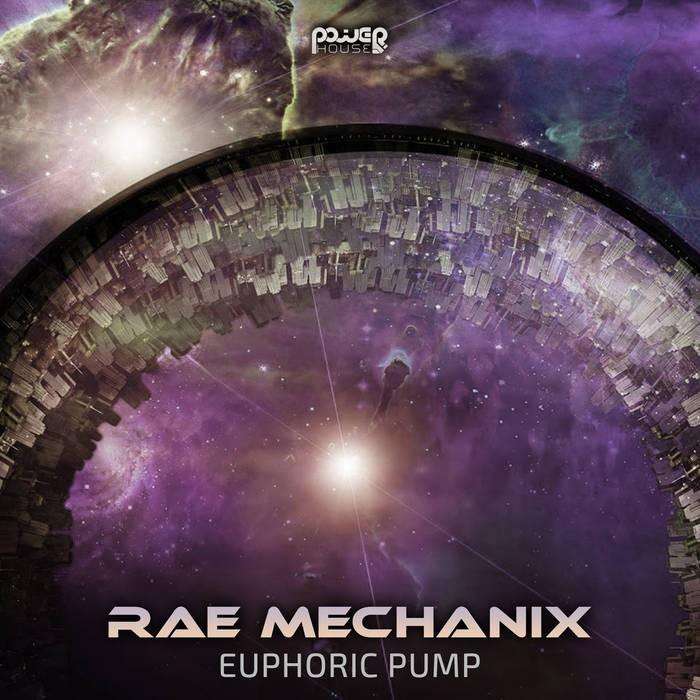 Power House - RAE MECHANIX - Euphoric Pump