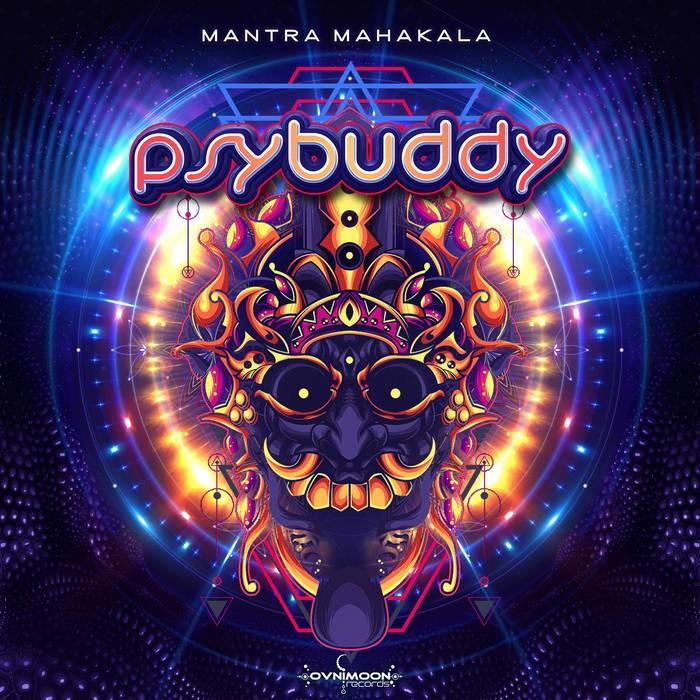 Ovnimoon Records - PSYBUDDY - Mantra Mahakala