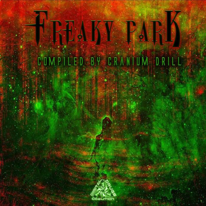 Digital Drugs Coalition - CRANIUM DRILL - Freaky Park